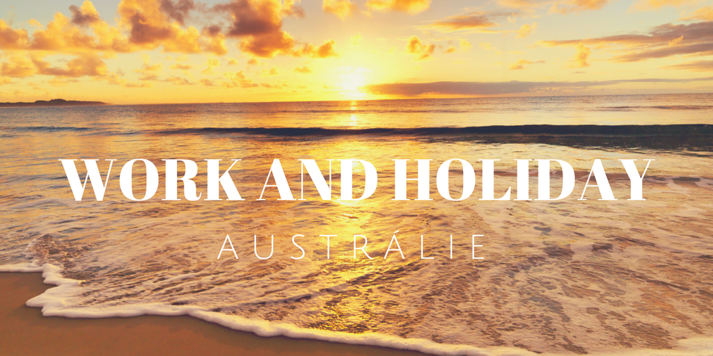 Work and Holiday vízum Austrálie